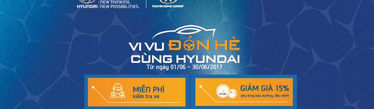 VI VU ĐÓN HÈ CÙNG HYUNDAI SÔNG HÀN