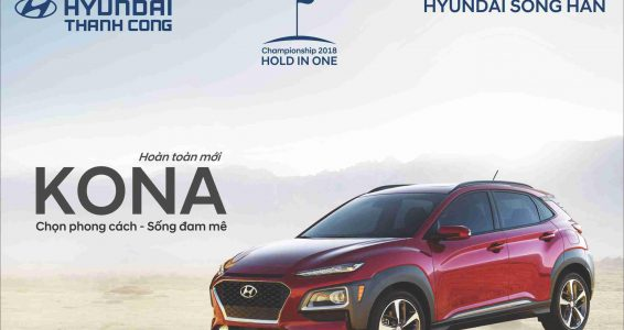 Hyundai Sông Hàn tài trợ giải thưởng Hole-In-One bằng xế sang Hyundai Kona 2018